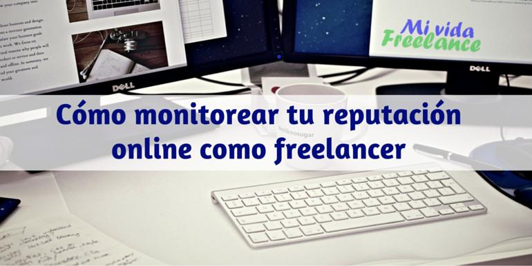 Cómo y dónde monitorear tu reputación online como freelancer