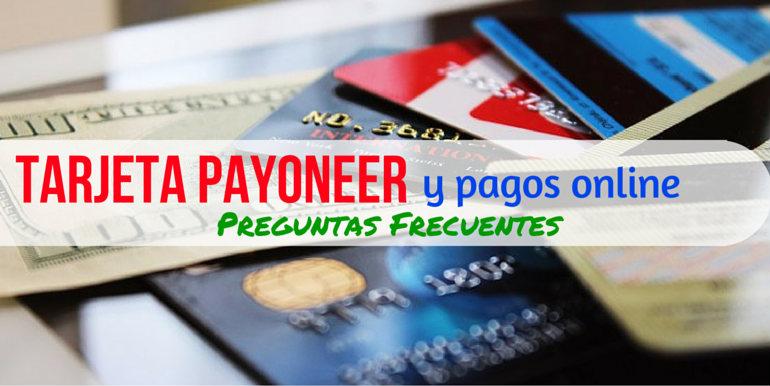 Tarjeta Payoneer y cobros online: Preguntas Frecuentes (Para qué sirve, cómo usarla, dónde cobrar, etc.)