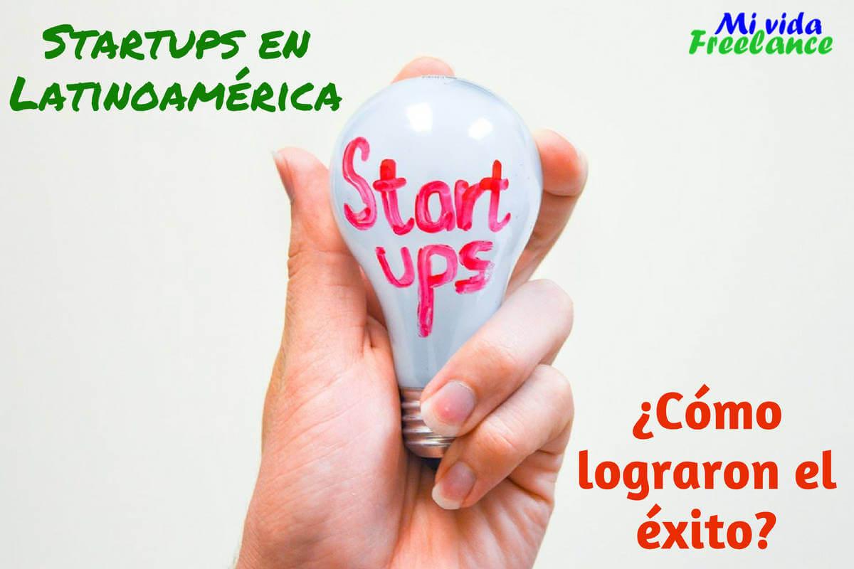 Startups latinoamericanas: ¿Cómo lograron alcanzar el éxito?