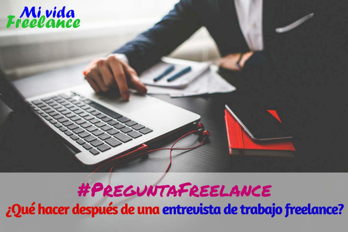 #PreguntaFreelance: ¿Qué hacer después de una entrevista de trabajo freelance?