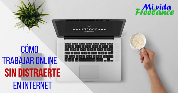 trabajar-online-sin-distraerte-internet-mi-vida-freelance