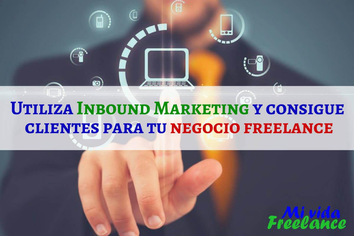 utiliza-inbound-marketing-atrae-clientes-negocio-freelance-mi-vida-freelance