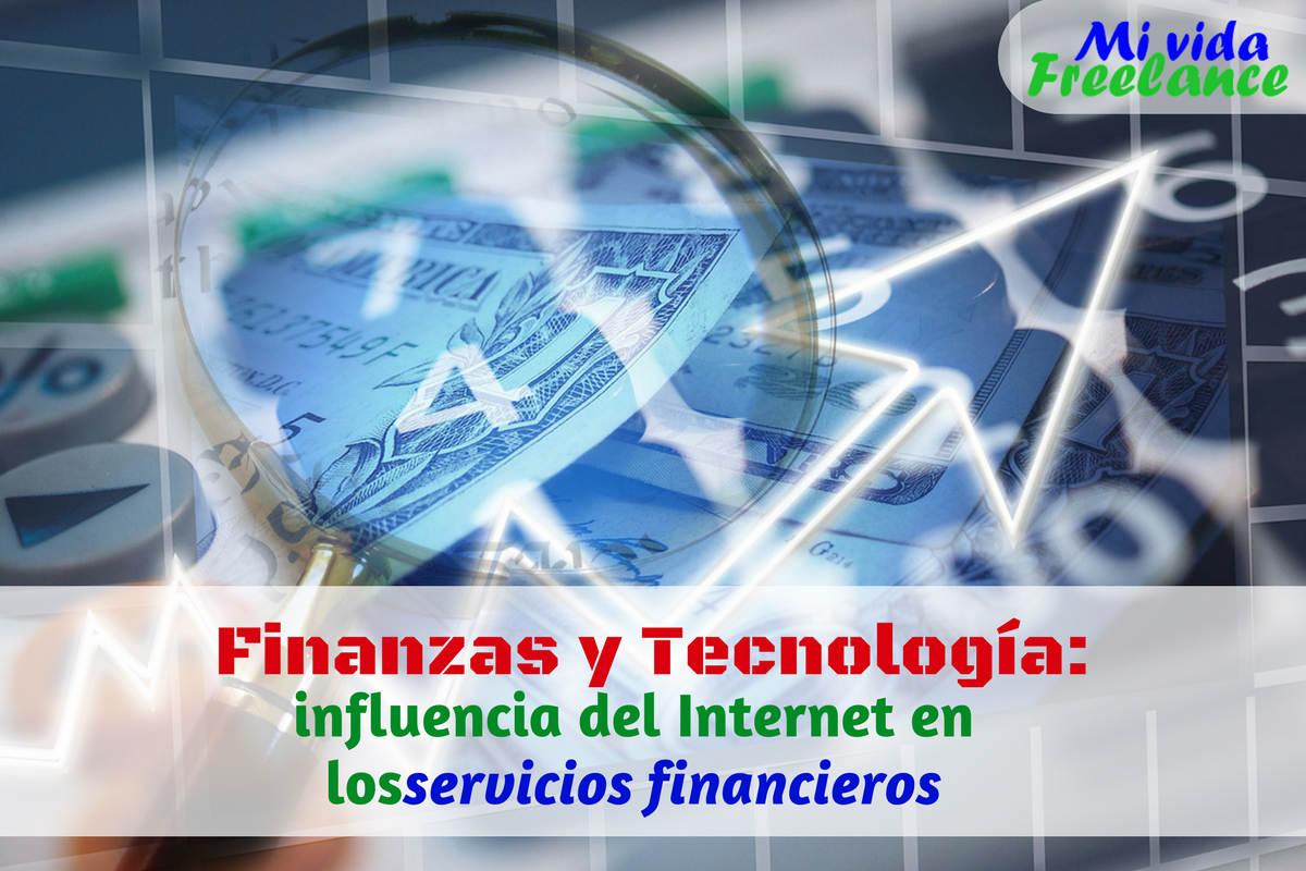 finanzas-tecnologia-influencia-internet-servicios-financieros-mi-vida-freelance