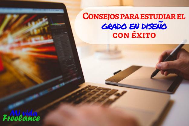 consejos-estudiar-el-grado-en-diseño-con-exito-mi-vida-freelance