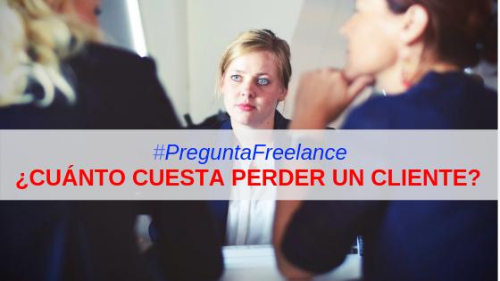 costo-perder-cliente-mi-vida-freelance